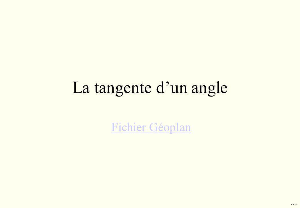 La tangente dun angle Fichier Géoplan...