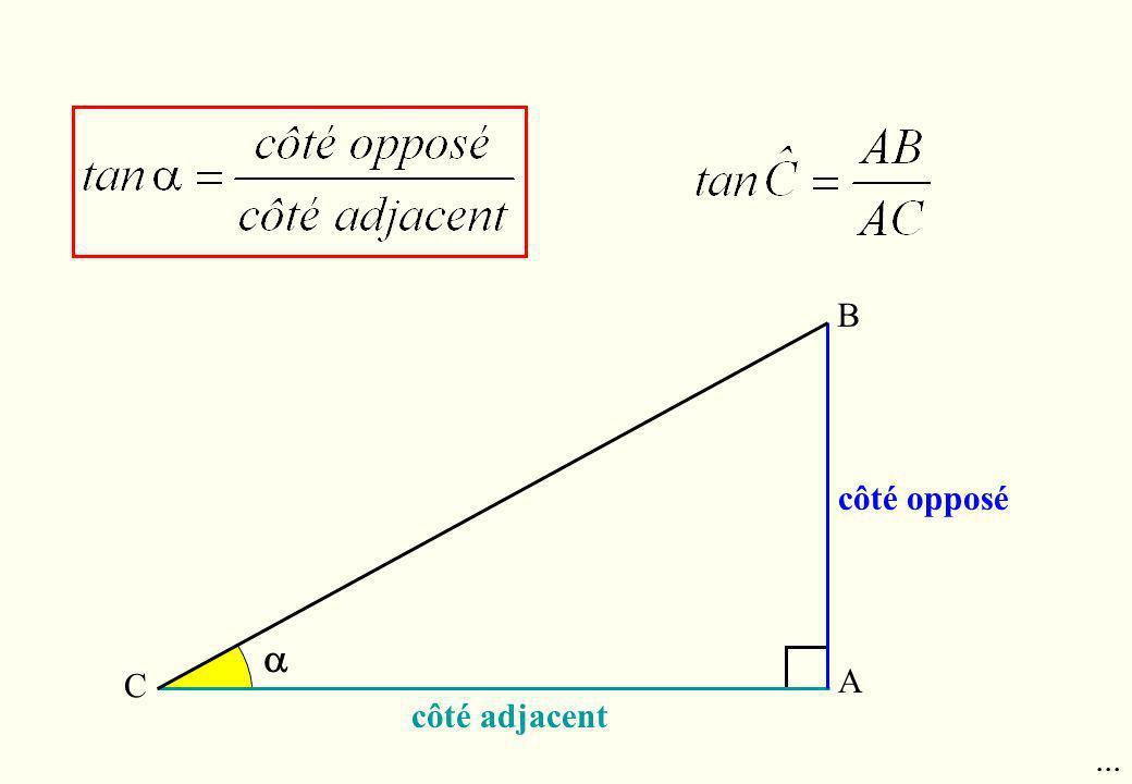 côté opposé B A C... côté adjacent