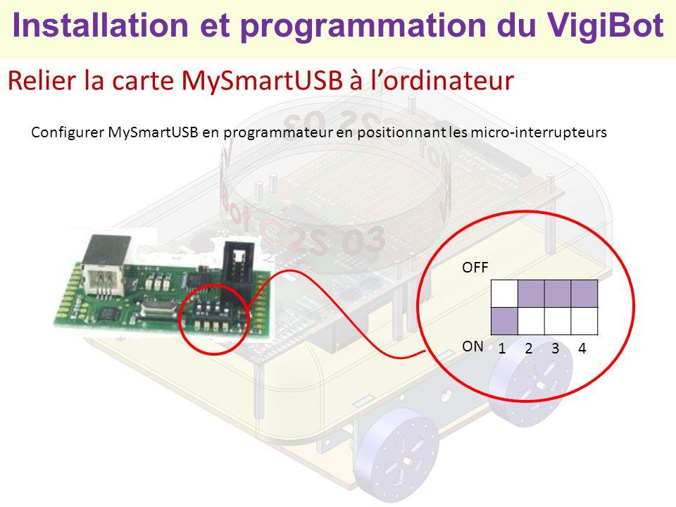 Installation et programmation du VigiBot Configuration du programme A faire par le professeur 4) Sélectionner longlet Configuration 5) Sélectionner le port COM sur lequel est branché la carte MyAVR 6) Laisser tous les autres paramètres par défaut 1) Exécuter le programme /VigiBot/VigiBot_Programmer/VigiBot.exe 2) Raccorder la carte MyAvr à lordinateur par le câble USB 3) Attendre quelques secondes afin que le système reconnaisse la carte MyAVR.