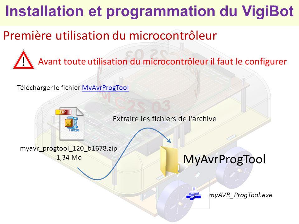 Installation et programmation du VigiBot Première utilisation du microcontrôleur 1) Exécuter MyAvrProgTool.exe 3) Choisir le microcontrôleur dans la liste 4) Sélectionner le programmateur MySmartUSB MK2 5) Choisir le port COM sur lequel est branché la carte MyAVR et tester la communication.