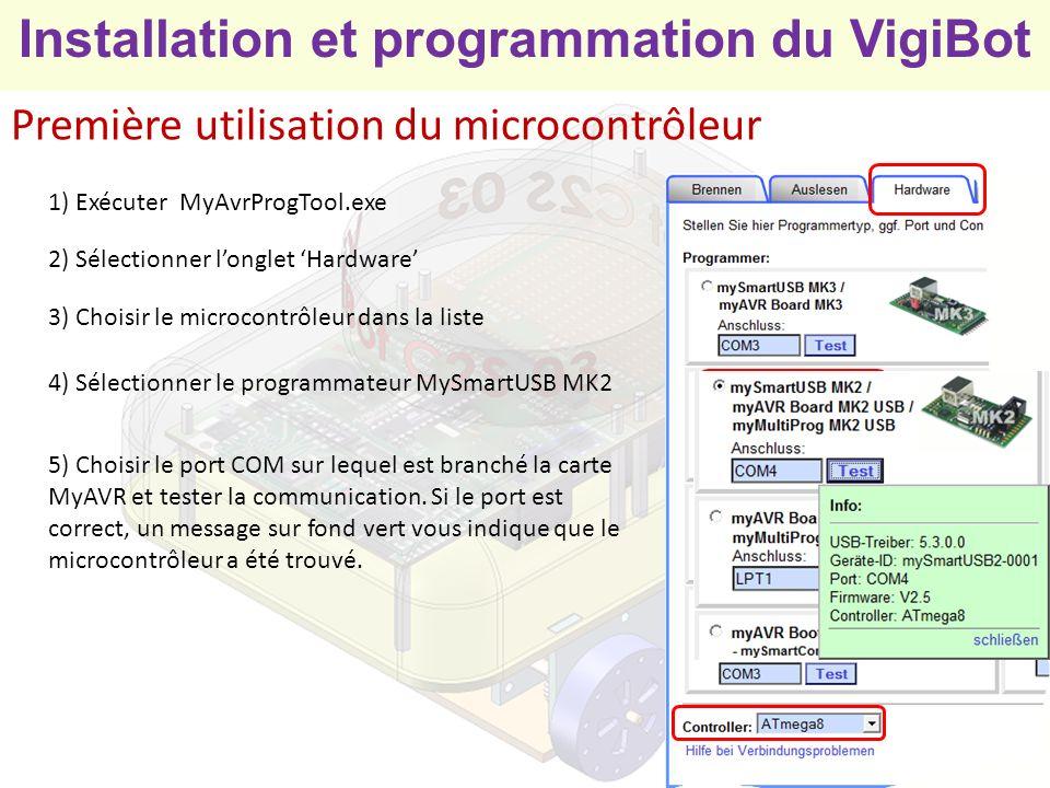 Installation et programmation du VigiBot Première utilisation du microcontrôleur 6) Sélectionner longlet Brennen 7) Cocher la case Fuses brennen 8) Cocher la case Low et renseigner la valeur en fonction du microcontrôleur : Microcontrôleur et fréquenceLow fuseHigh fuseExtended fuseLockbits Atmega8 à 3.6864 MhzFFne pas modifiern existe pas sur l Atmega8ne pas modifier Atmega328p à 20 MhzF7ne pas modifier 9) Valider en cliquant sur le bouton Brennen