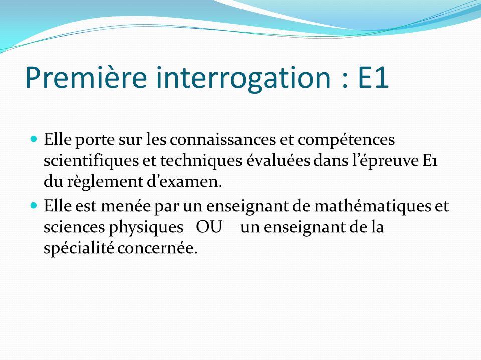 Elle porte sur les connaissances et compétences scientifiques et techniques évaluées dans lépreuve E1 du règlement dexamen. Elle est menée par un ense