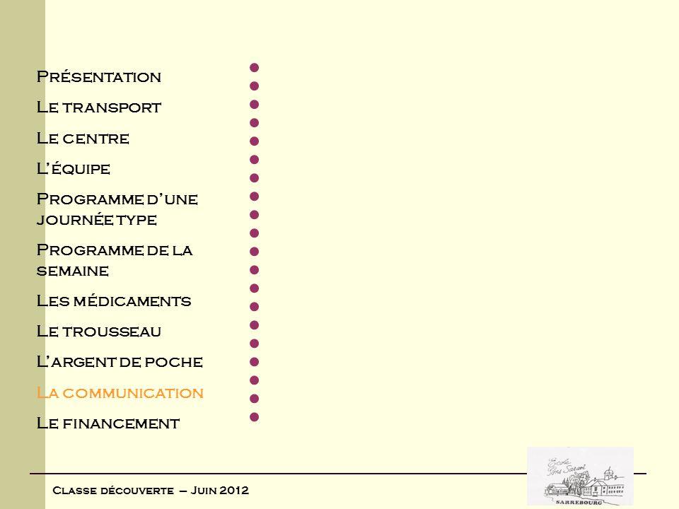 Classe découverte – Juin 2012 En cas de problème, vous pourrez nous joindre au numéro suivant : 03 29 24 51 10 Cest le numéro du centre « Les quatre Sapins ».