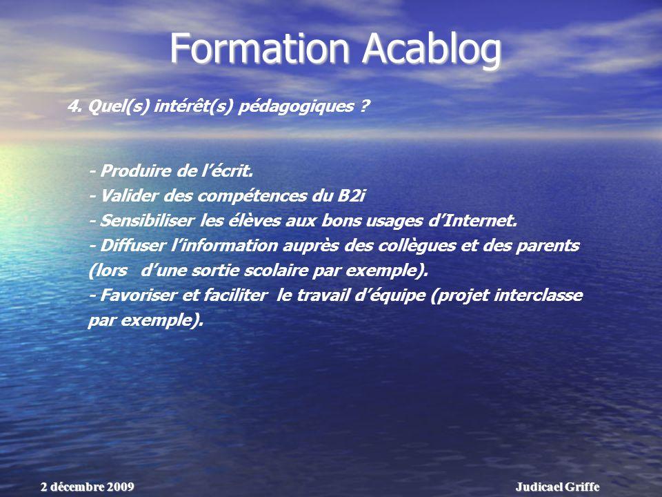Judicael Griffe2 décembre 2009 Formation Acablog 4.