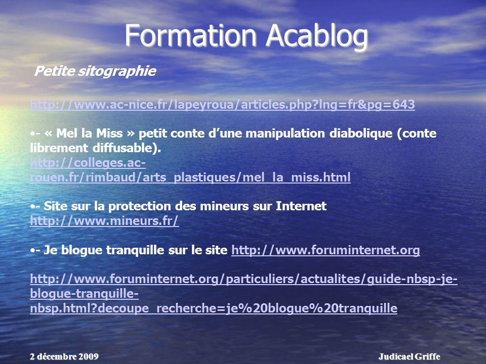 Judicael Griffe2 décembre 2009 Formation Acablog http://www.ac-nice.fr/lapeyroua/articles.php lng=fr&pg=643 - « Mel la Miss » petit conte dune manipulation diabolique (conte librement diffusable).
