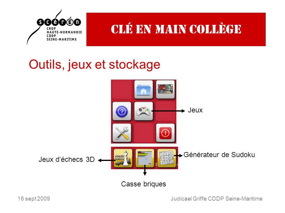 16 sept 2009Judicael Griffe CDDP Seine-Maritime Clé en main collège Outils, jeux et stockage Jeux Jeux déchecs 3D Casse briques Générateur de Sudoku