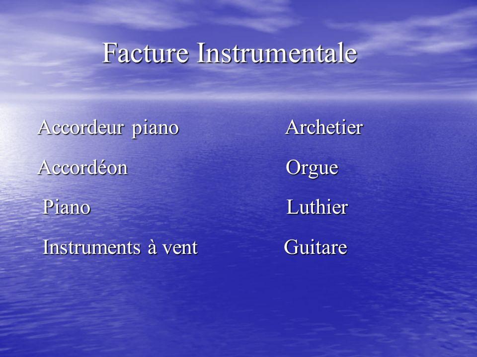 Facture Instrumentale Facture Instrumentale Accordeur piano Archetier Accordéon Orgue Piano Luthier Piano Luthier Instruments à vent Guitare Instrumen