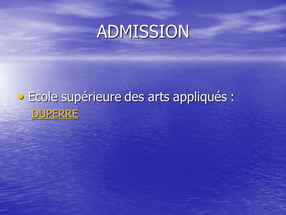 ADMISSION Ecole supérieure des arts appliqués : Ecole supérieure des arts appliqués : DUPERRE
