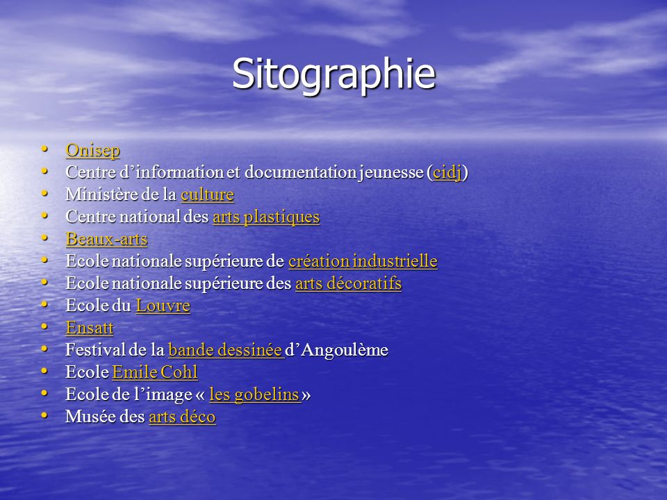 Sitographie Onisep Onisep Onisep Centre dinformation et documentation jeunesse (cidj) Centre dinformation et documentation jeunesse (cidj)cidj Ministè
