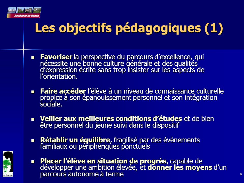 8 Les objectifs pédagogiques (1) Favoriser la perspective du parcours dexcellence, qui nécessite une bonne culture générale et des qualités dexpressio