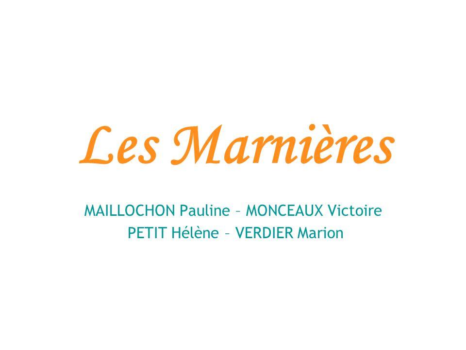 Les Marnières MAILLOCHON Pauline – MONCEAUX Victoire PETIT Hélène – VERDIER Marion