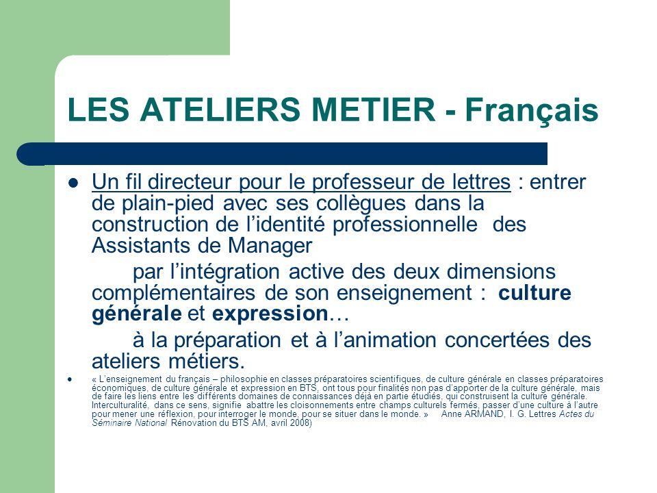 LES ATELIERS METIER - Français Un fil directeur pour le professeur de lettres : entrer de plain-pied avec ses collègues dans la construction de lident