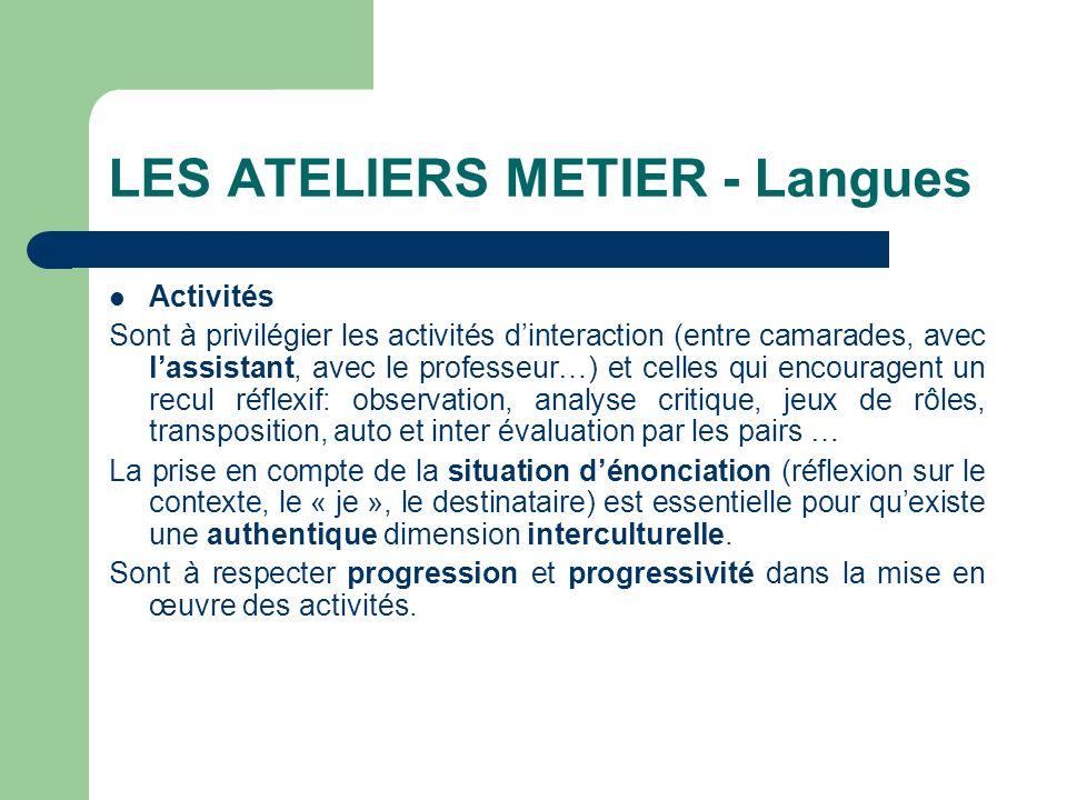 LES ATELIERS METIER - Langues Activités Sont à privilégier les activités dinteraction (entre camarades, avec lassistant, avec le professeur…) et celle