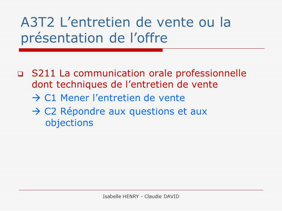A3T2 Lentretien de vente ou la présentation de loffre S211 La communication orale professionnelle dont techniques de lentretien de vente C1 Mener lent