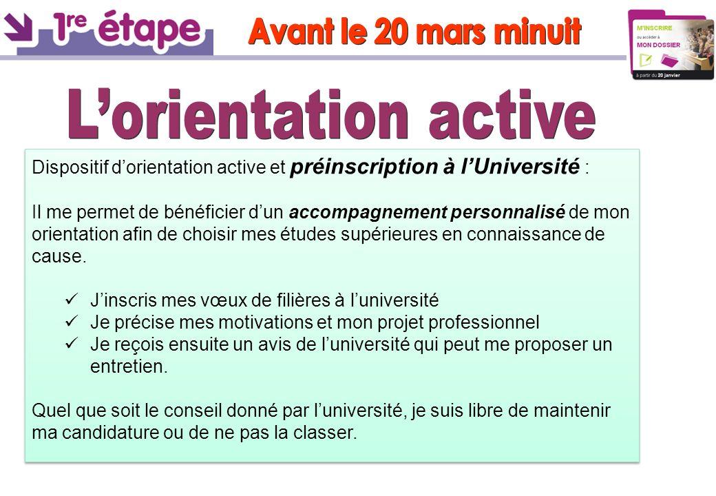 Dispositif dorientation active et préinscription à lUniversité : Il me permet de bénéficier dun accompagnement personnalisé de mon orientation afin de choisir mes études supérieures en connaissance de cause.