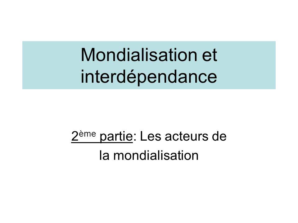 Mondialisation et interdépendance 2 ème partie: Les acteurs de la mondialisation