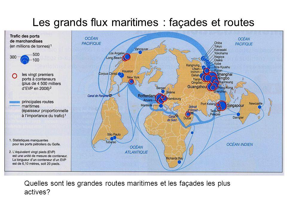Les grands flux maritimes : façades et routes Quelles sont les grandes routes maritimes et les façades les plus actives?