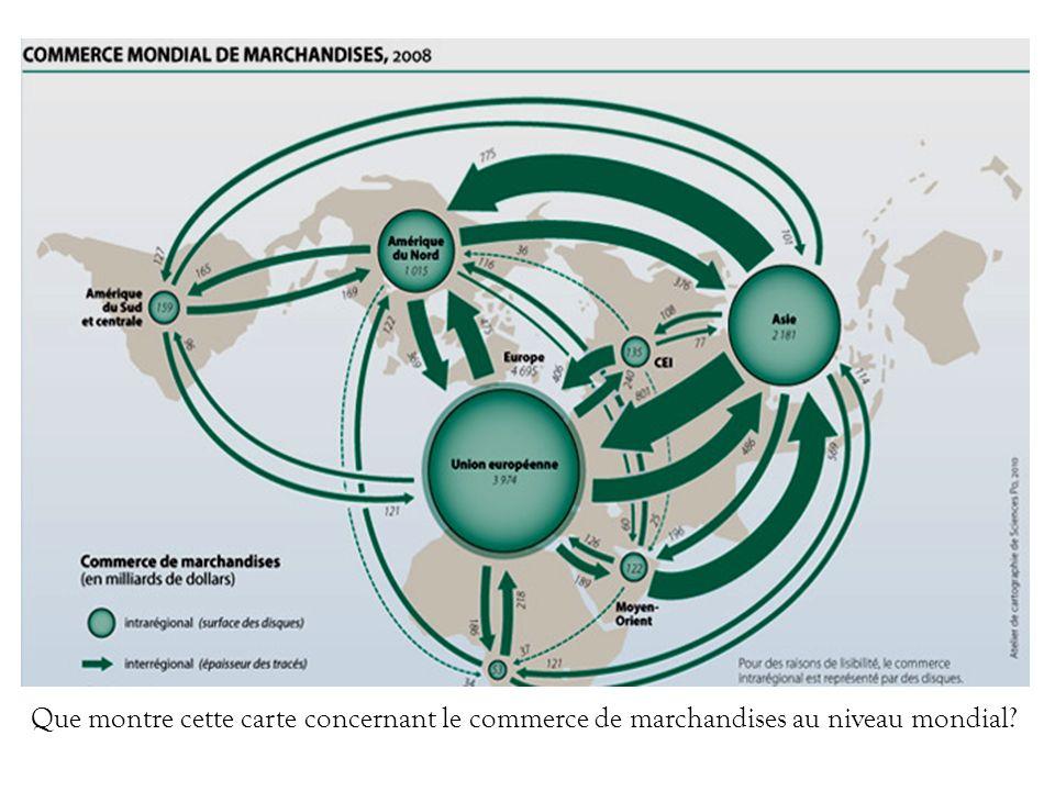 Que montre cette carte concernant le commerce de marchandises au niveau mondial?
