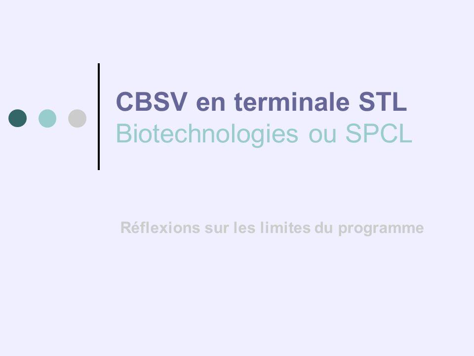 CBSV en terminale STL Biotechnologies ou SPCL Réflexions sur les limites du programme