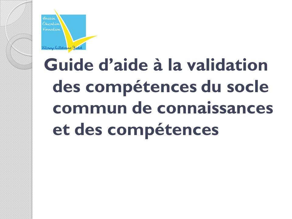 Guide daide à la validation des compétences du socle commun de connaissances et des compétences
