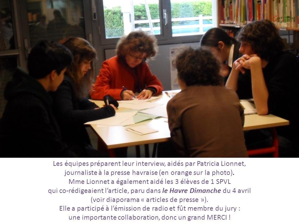 Les équipes préparent leur interview, aidés par Patricia Lionnet, journaliste à la presse havraise (en orange sur la photo). Mme Lionnet a également a