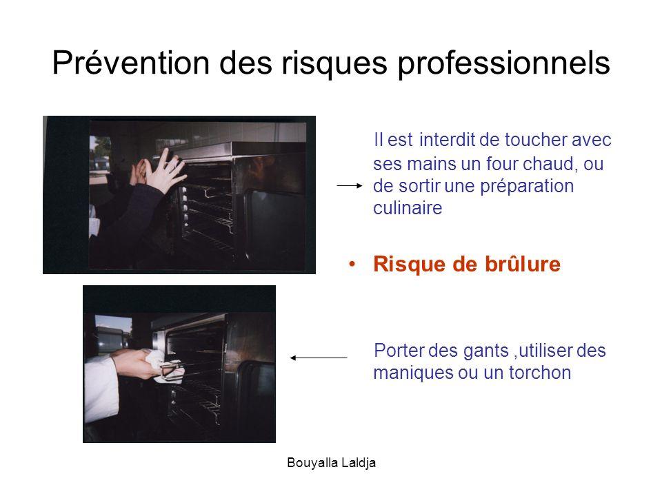 Bouyalla Laldja Prévention des risques professionnels Il est interdit de toucher avec ses mains un four chaud, ou de sortir une préparation culinaire