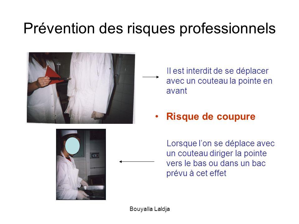 Bouyalla Laldja Prévention des risques professionnels Il est interdit de se déplacer avec un couteau la pointe en avant Risque de coupure Lorsque lon