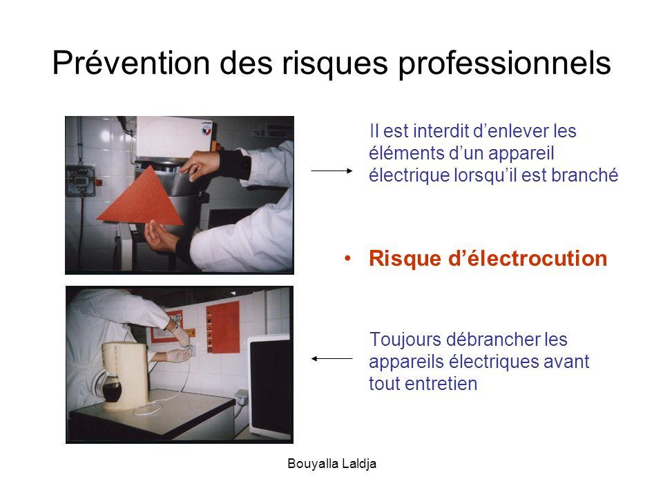 Bouyalla Laldja Prévention des risques professionnels Il est interdit denlever les éléments dun appareil électrique lorsquil est branché Risque délect