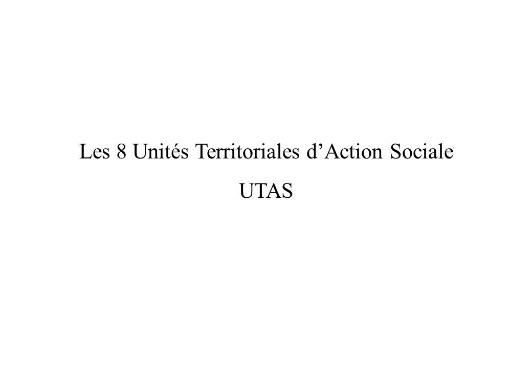 Les 8 Unités Territoriales dAction Sociale UTAS