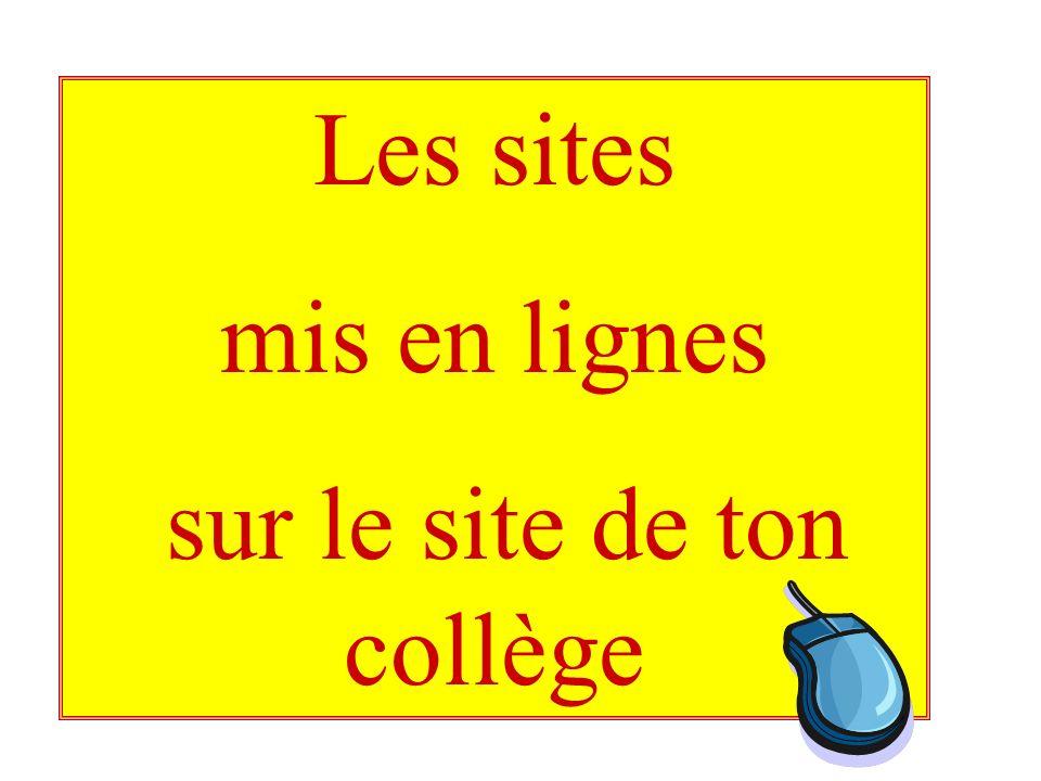 Les sites mis en lignes sur le site de ton collège