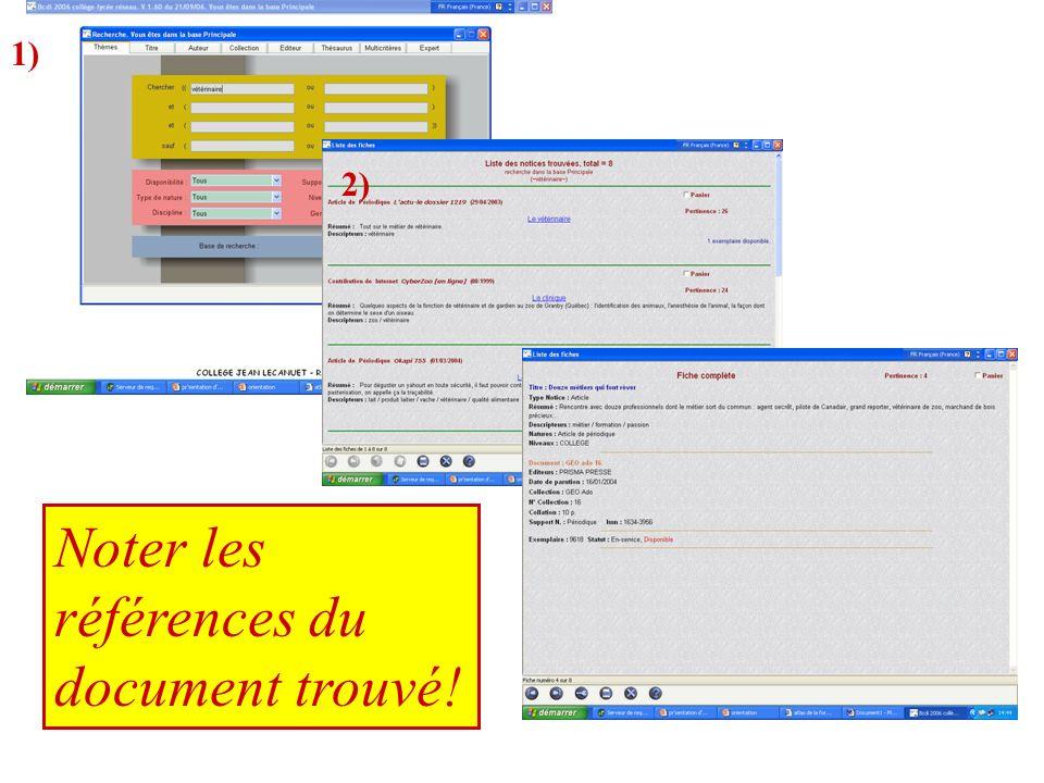 1) 2) Noter les références du document trouvé!