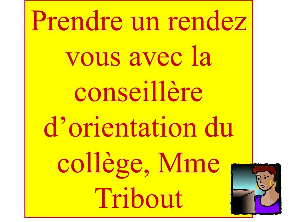 Prendre un rendez vous avec la conseillère dorientation du collège, Mme Tribout