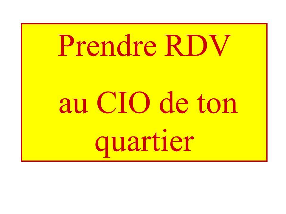 Prendre RDV au CIO de ton quartier