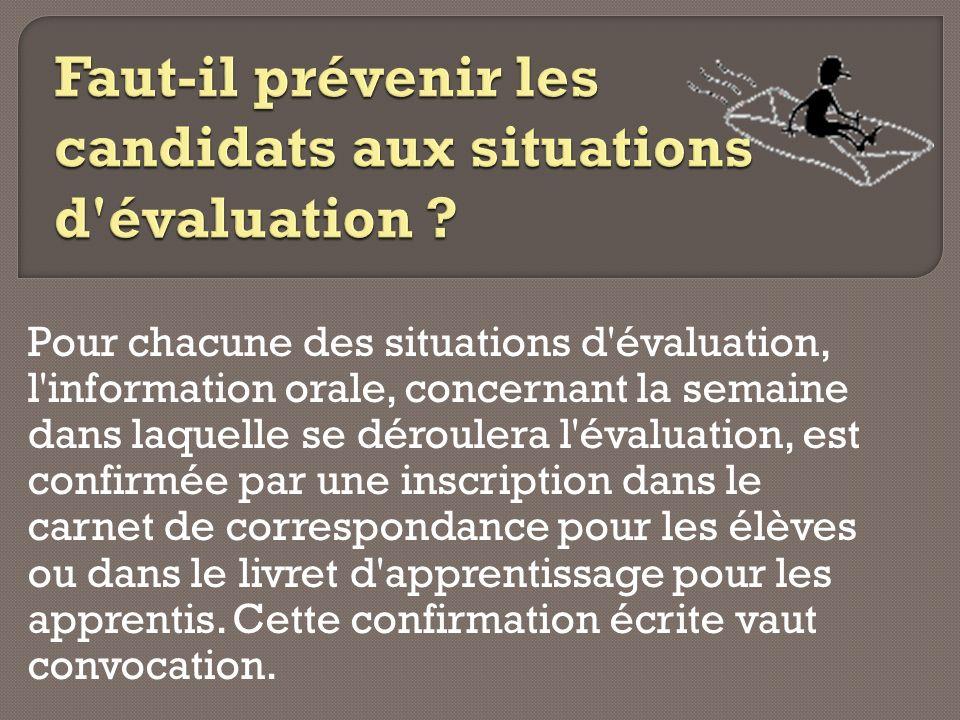Pour chacune des situations d'évaluation, l'information orale, concernant la semaine dans laquelle se déroulera l'évaluation, est confirmée par une in