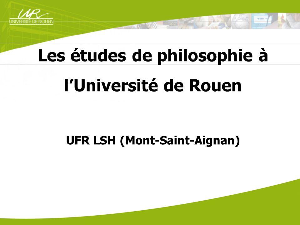 Les études de philosophie à lUniversité de Rouen UFR LSH (Mont-Saint-Aignan)