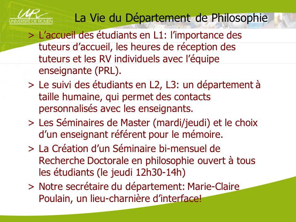La Vie du Département de Philosophie >Laccueil des étudiants en L1: limportance des tuteurs daccueil, les heures de réception des tuteurs et les RV in