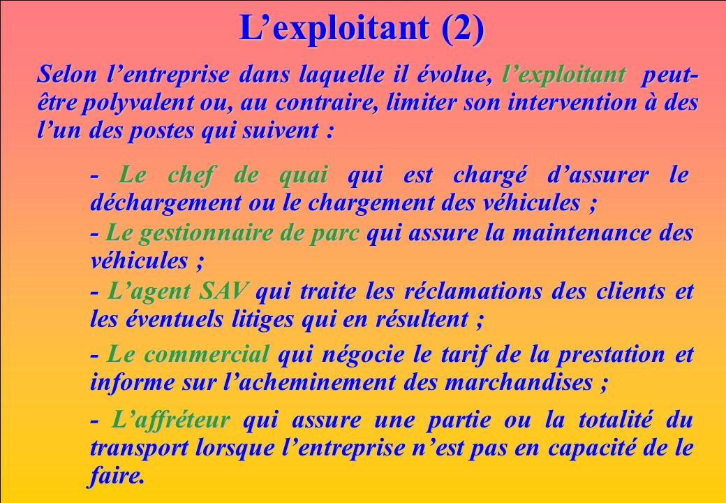 www.iut-fr.net Lexploitant (2) Selon lentreprise dans laquelle il évolue, lexploitant peut- être polyvalent ou, au contraire, limiter son intervention