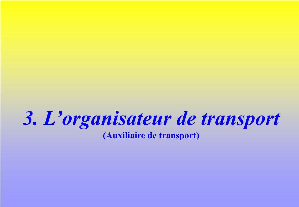 www.iut-fr.net 3. Lorganisateur de transport (Auxiliaire de transport)