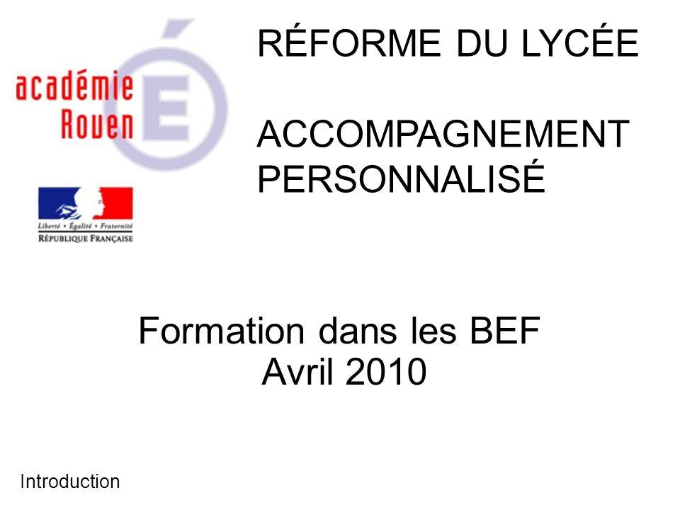 Formation dans les BEF Avril 2010 RÉFORME DU LYCÉE ACCOMPAGNEMENT PERSONNALISÉ Introduction