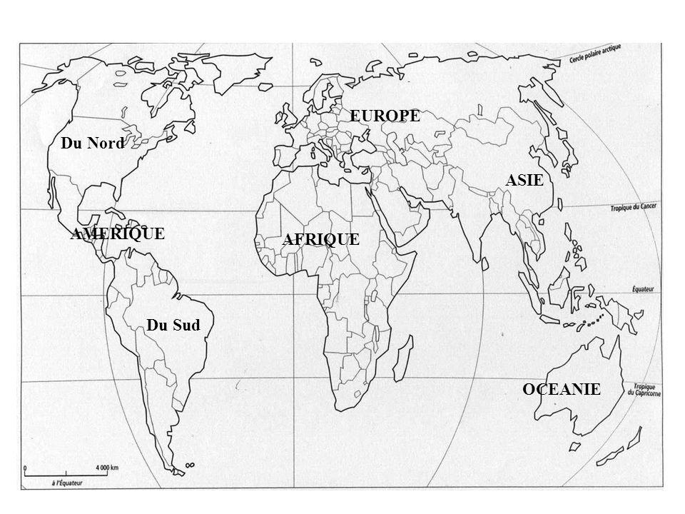 EUROPE AFRIQUE AMERIQUE ASIE OCEANIE Du Nord Du Sud