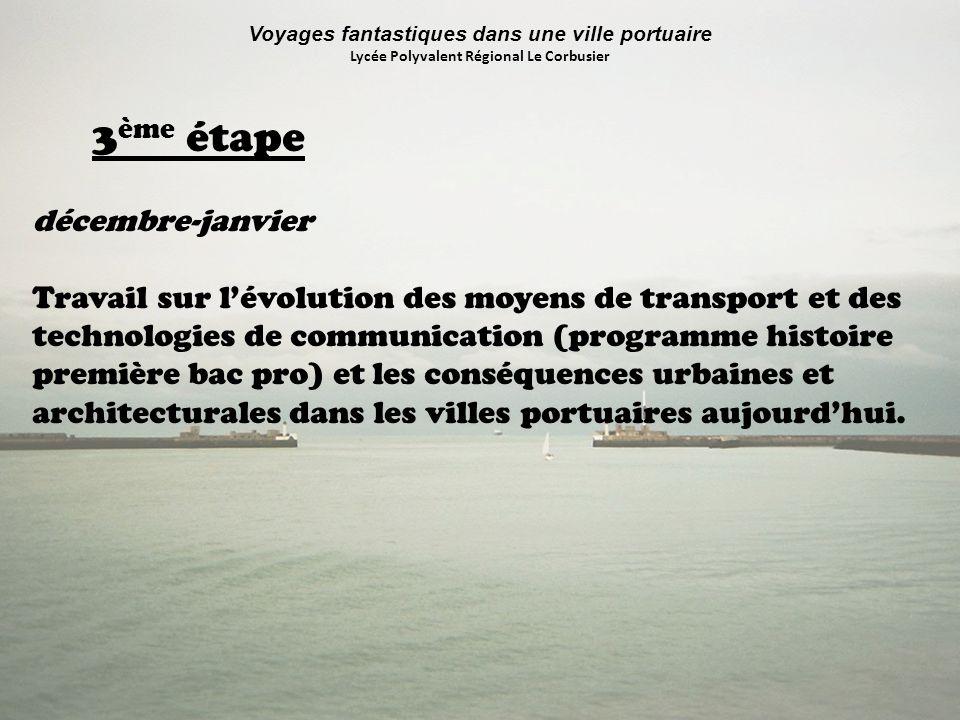 Voyages fantastiques dans une ville portuaire Lycée Polyvalent Régional Le Corbusier fin janvier Visite du port du Havre accompagnée des enseignants intervenants sur le projet, de M.