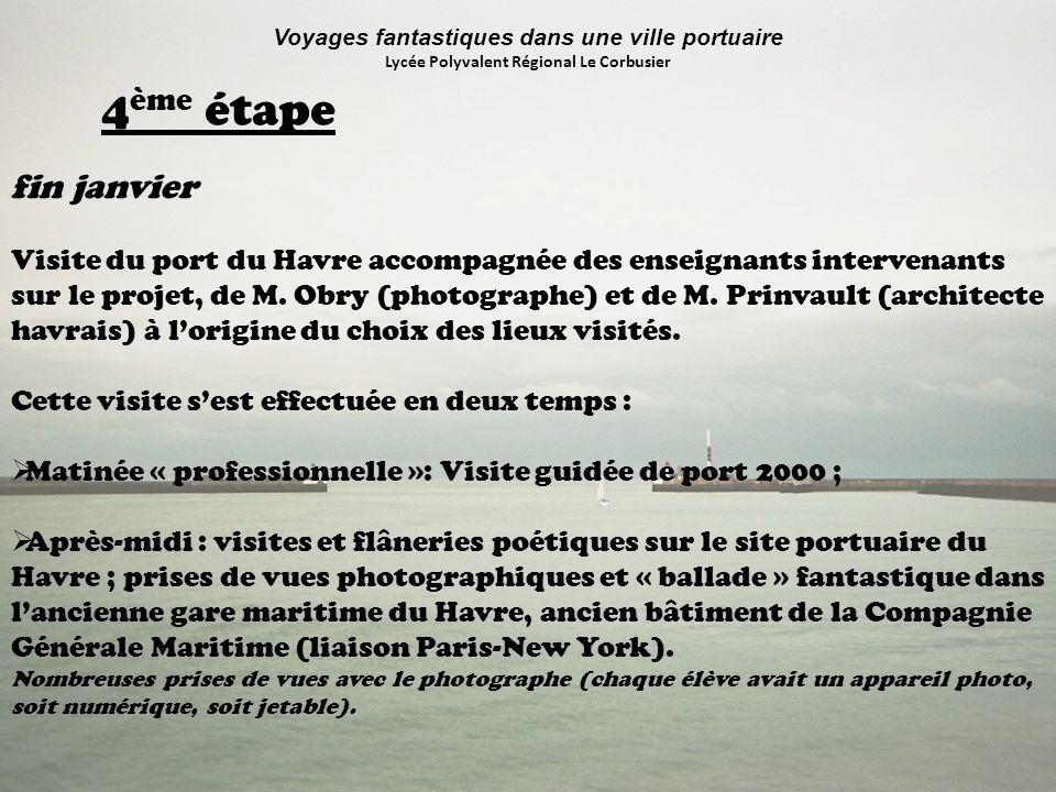 Voyages fantastiques dans une ville portuaire Lycée Polyvalent Régional Le Corbusier fin janvier Visite du port du Havre accompagnée des enseignants i