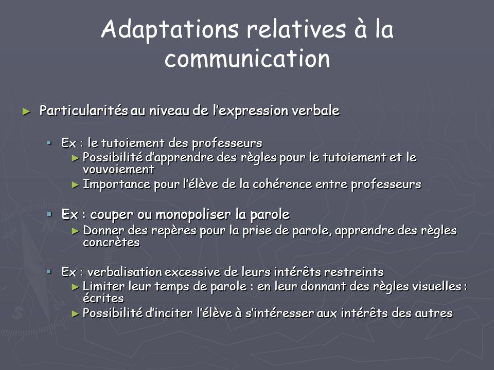 Adaptations relatives à la communication Particularités au niveau de lexpression verbale Particularités au niveau de lexpression verbale Ex : le tutoi