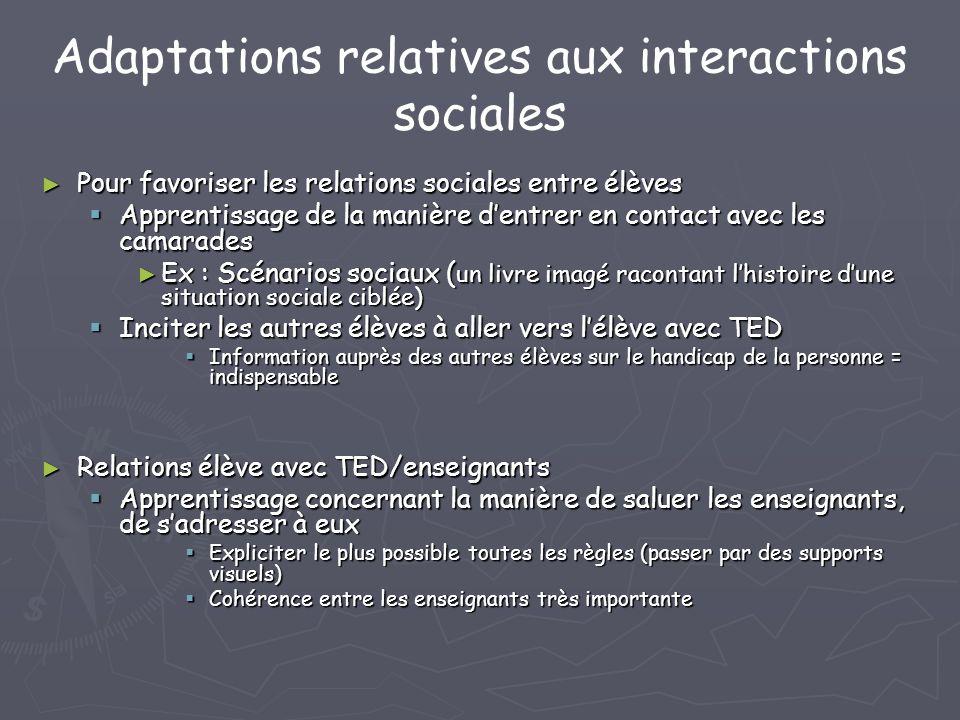 Adaptations relatives aux interactions sociales Pour favoriser les relations sociales entre élèves Pour favoriser les relations sociales entre élèves
