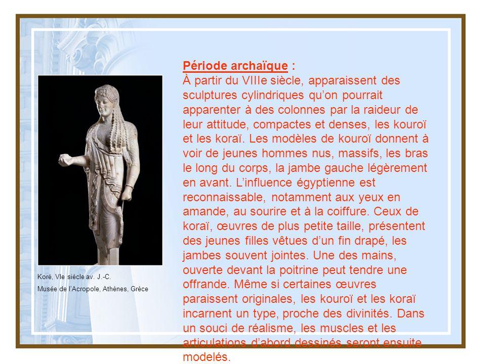 Période archaïque : À partir du VIIIe siècle, apparaissent des sculptures cylindriques quon pourrait apparenter à des colonnes par la raideur de leur