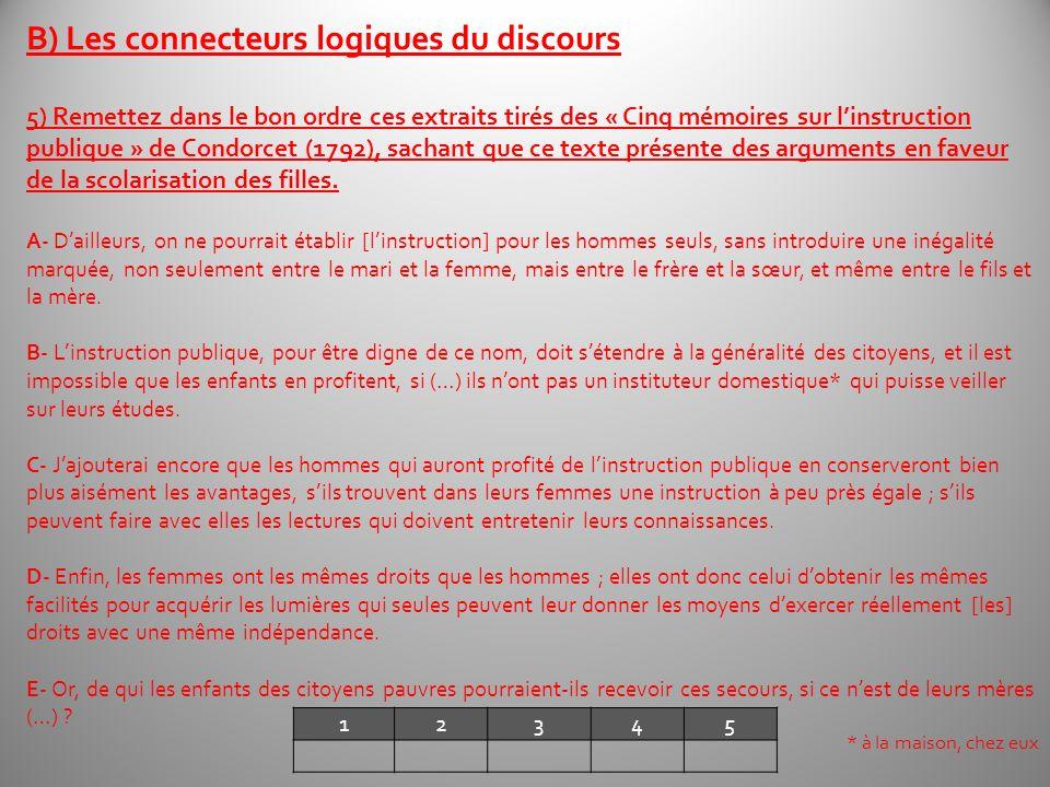 12345 B) Les connecteurs logiques du discours 5) Remettez dans le bon ordre ces extraits tirés des « Cinq mémoires sur linstruction publique » de Cond