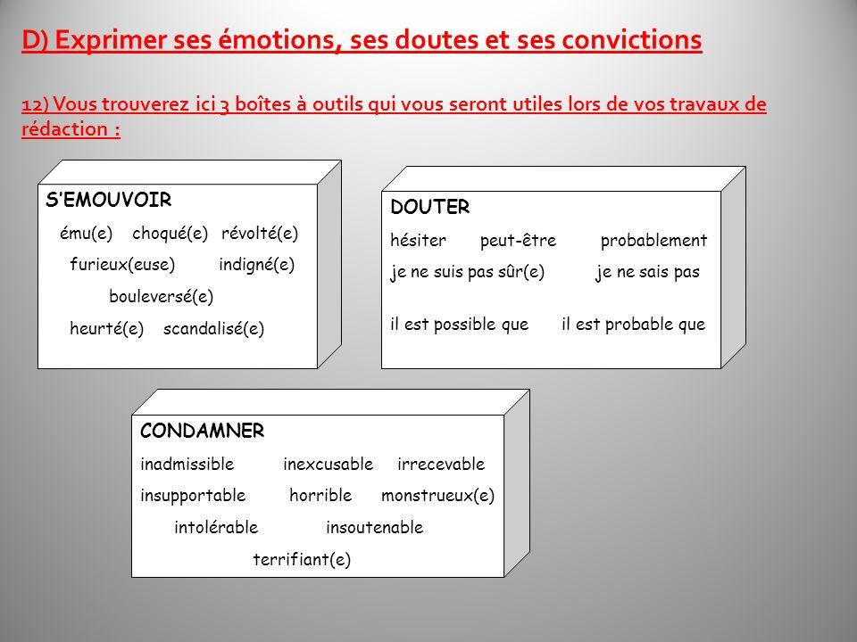 D) Exprimer ses émotions, ses doutes et ses convictions 12) Vous trouverez ici 3 boîtes à outils qui vous seront utiles lors de vos travaux de rédacti