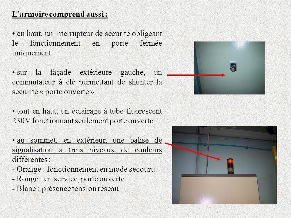 Larmoire comprend aussi : en haut, un interrupteur de sécurité obligeant le fonctionnement en porte fermée uniquement sur la façade extérieure gauche,