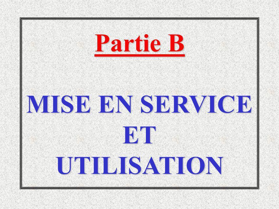 Partie B MISE EN SERVICE ETUTILISATION