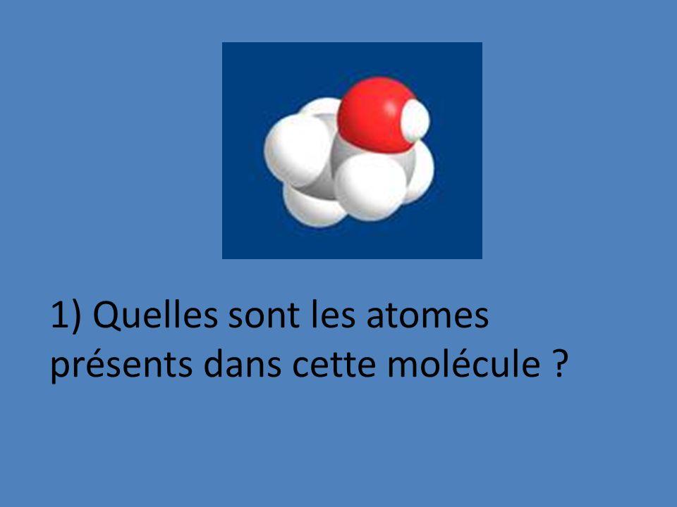 1) Quelles sont les atomes présents dans cette molécule ?